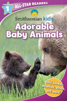 Smithsonian All-Star Readers Pre-Level 1: Adorable Baby Animals by Courtney Acampora