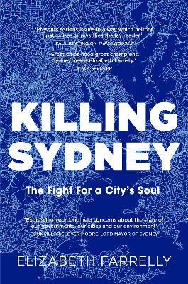 Killing Sydney: The Fight for a City's Soul by Elizabeth Farrelly