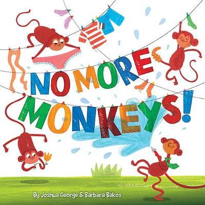No More Monkeys! by Joshua George