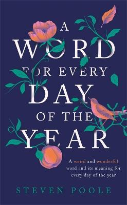 A Word for Every Day of the Year by Steven Poole