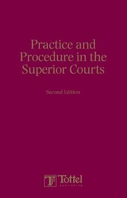 Practice and Procedure in the Superior Courts book