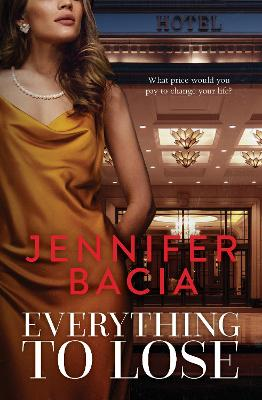 Everything to Lose by Jennifer Bacia