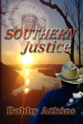 Southern Justice by Bobby Atkins