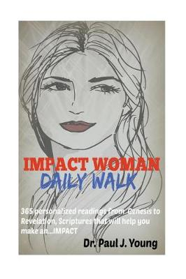 Impact Woman Daily Walk by Paul J. Young