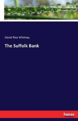 The Suffolk Bank by David Rice Whitney