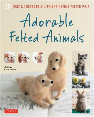 Adorable Felted Animals by Gakken  Publishing