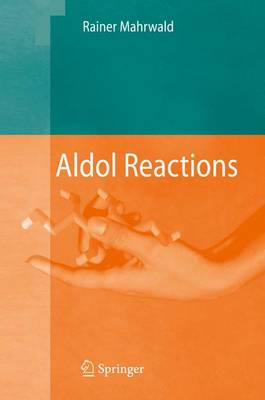 Aldol Reactions by Rainer Mahrwald