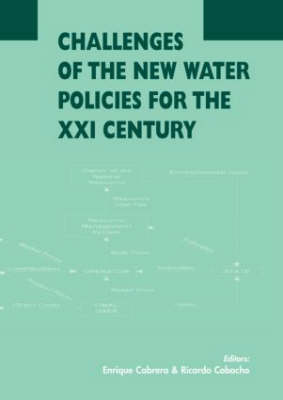 Challenges of the New Water Policies for the XXI Century by Enrique Cabrera