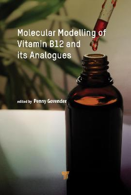 Molecular Modelling of Vitamin B12 and Its Analogues by Penny Govender