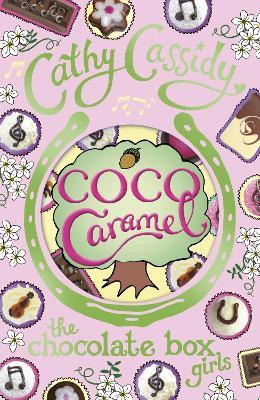 Chocolate Box Girls: Coco Caramel by Cathy Cassidy