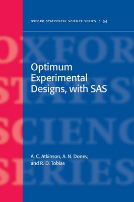 Optimum Experimental Designs, With SAS by Anthony Atkinson