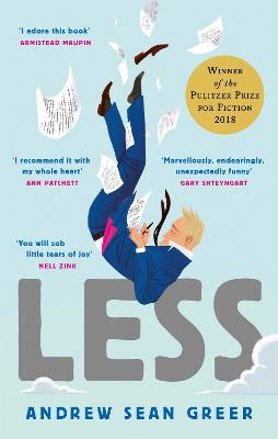 Less: Winner of the Pulitzer Prize for Fiction 2018 by Andrew Sean Greer