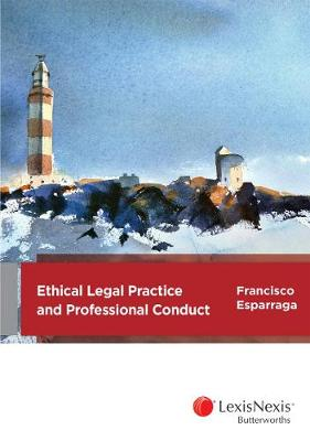 Ethical Legal Practice and Professional Conduct book