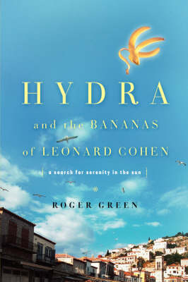 Hydra and the Bananas of Leonard Cohen book