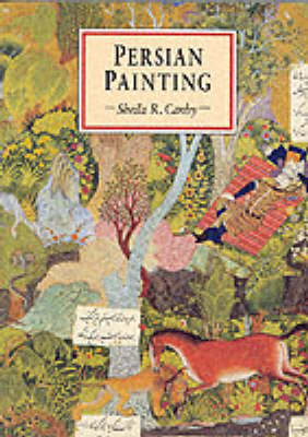 Persian Painting (Eastern Art) by Sheila R. Canby