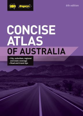 Concise Atlas of Australia 6th ed by UBD Gregory's