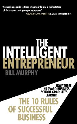 The Intelligent Entrepreneur by Bill Murphy