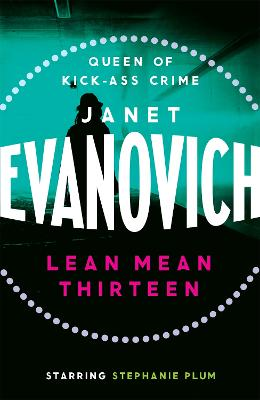 Lean Mean Thirteen by Janet Evanovich