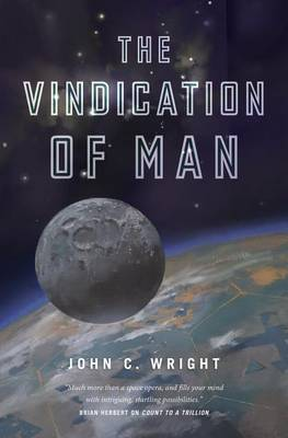 The Vindication of Man by John C. Wright