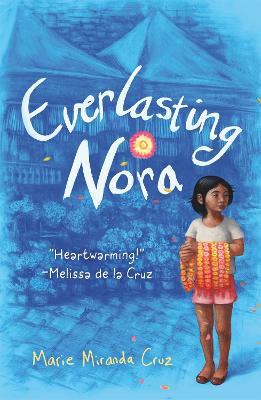 Everlasting Nora: A Novel by Marie Miranda Cruz