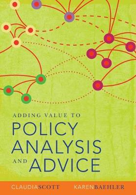 Adding Value to Policy Analysis and Advice by Claudia Scott