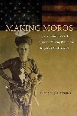 Making Moros by Michael Hawkins
