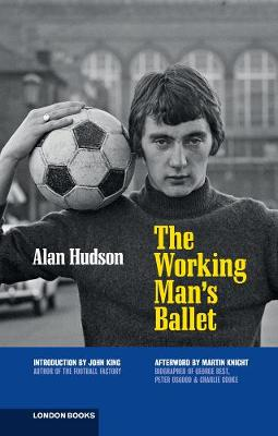 The Working Man's Ballet by Alan Hudson