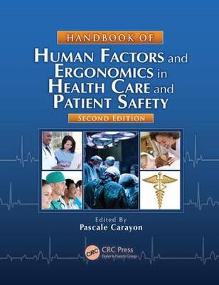 Handbook of Human Factors and Ergonomics in Health Care and Patient Safety, Second Edition book