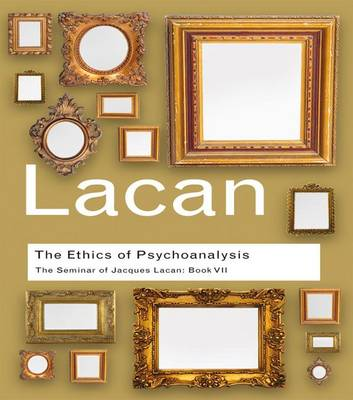 Ethics of Psychoanalysis  Book VII by Jacques Lacan