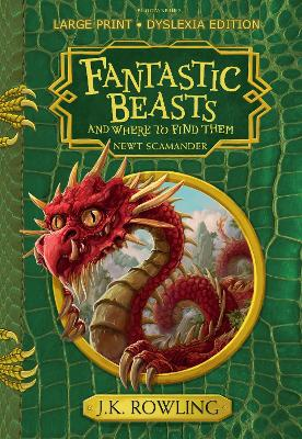 Fantastic Beasts and Where to Find Them: Large Print Dyslexia Edition by J.K. Rowling