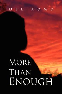 More Than Enough by Dee Komo