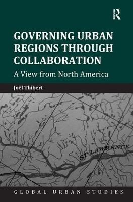 Governing Urban Regions Through Collaboration by Joel Thibert