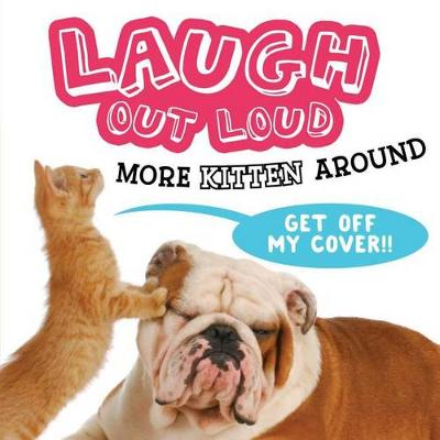 Laugh Out Loud More Kitten Around by Jeffrey Burton