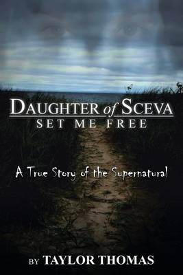Daughter of Sceva: Set me free by Taylor Thomas