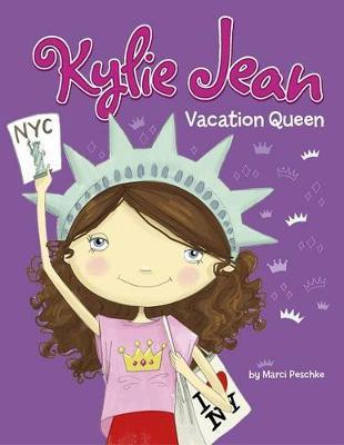 Kylie Jean: Vacation Queen by Marci Peschke