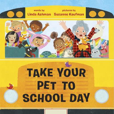 Take Your Pet to School Day by Linda Ashman