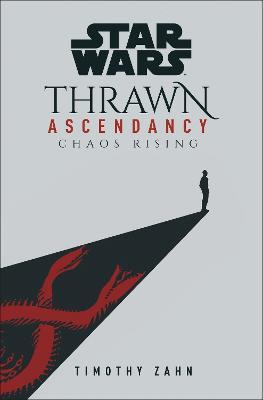 Star Wars: Thrawn Ascendancy: (Book 1: Chaos Rising) book