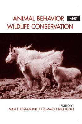Animal Behavior and Wildlife Conservation by Marco Festa-Bianchet