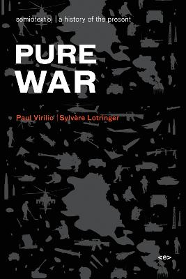Pure War by Paul Virilio