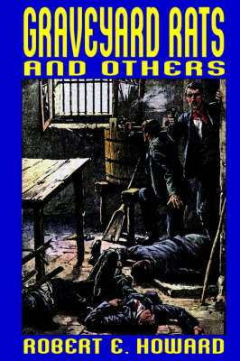 Graveyard Rats and Others by Robert E. Howard