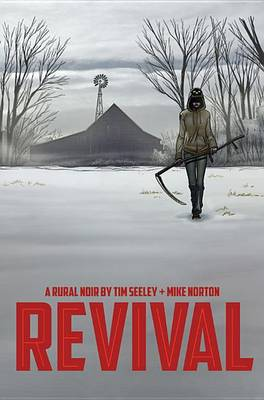 Revival Revival Volume 1: You're Among Friends You're Among Friends Volume 1 by Tim Seeley