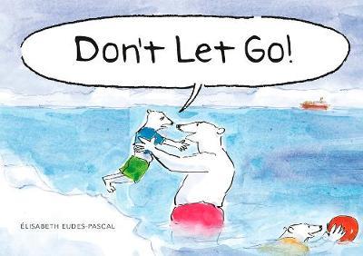 Don't Let Go! by Eudes-Pascal Elisabeth