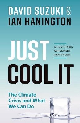 Just Cool It! by David Suzuki