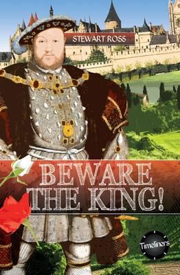 Beware the King! by Stewart Ross