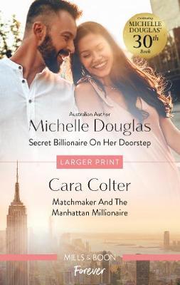 Secret Billionaire on Her Doorstep/Matchmaker and the Manhattan Millionaire book