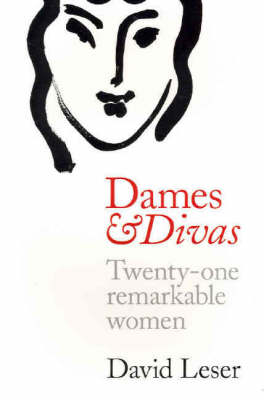 Dames and Divas: Twenty-One Remarkable Women by David Leser