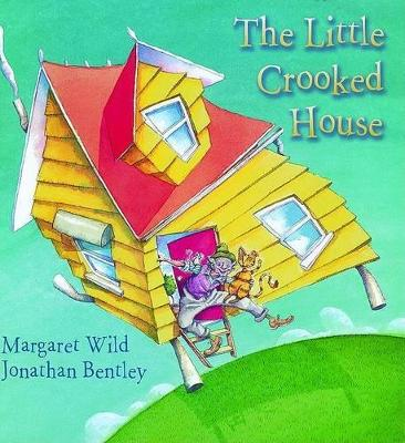 The Little Crooked House by Margaret Wild