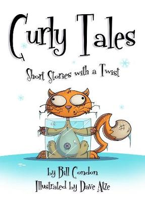 Curly Tales by Bill & Illustrator Atze, Dave Condon