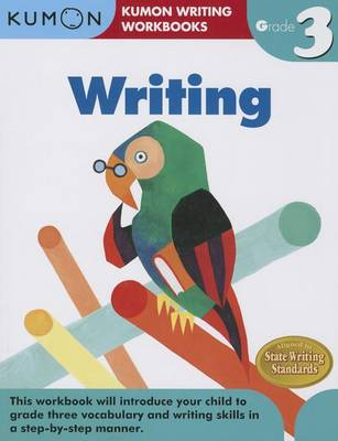 Grade 3 Writing by Kumon Publishing