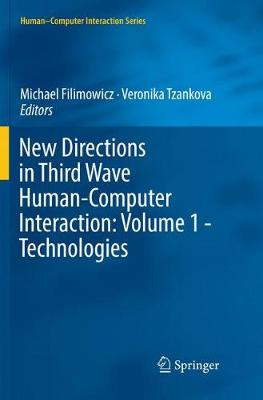 New Directions in Third Wave Human-Computer Interaction: Volume 1 - Technologies by Michael Filimowicz